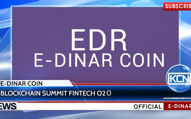 KCN News: E-Dinar Coin & Blockchain Summit FINTECH O2О